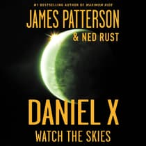 Daniel X: Watch the Skies by James Patterson audiobook