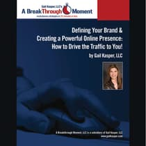 Defining Your Brand and Creating a Powerful Online Presence by Gail Kasper audiobook