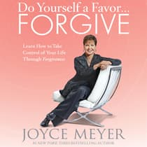 Do Yourself a Favor…Forgive by Joyce Meyer audiobook