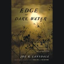 Edge of Dark Water by Joe R. Lansdale audiobook