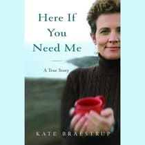 Here If You Need Me by Kate Braestrup audiobook