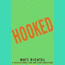 Hooked by Matt Richtel audiobook