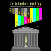 Supreme Courtship by Christopher Buckley audiobook