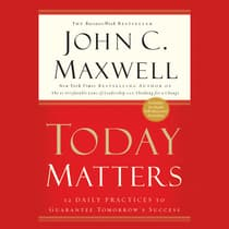 Today Matters by John C. Maxwell audiobook