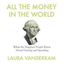 All the Money in the World by Laura Vanderkam audiobook