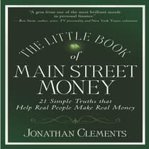 The Little Book of Main Street Money by Jonathan Clements audiobook