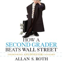 How a Second Grader Beats Wall Street by Allan S. Roth audiobook