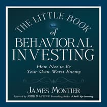 The Little Book of Behavioral Investing by James Montier audiobook