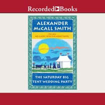 The Saturday Big Tent Wedding Party by Alexander McCall Smith audiobook