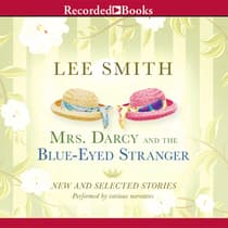 Mrs. Darcy and the Blue-Eyed Stranger by Lee Smith audiobook