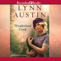 Wonderland Creek by Lynn Austin audiobook