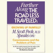 Further along the Road Less Traveled: Growing Up Painfully by M. Scott Peck audiobook