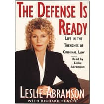 The Defense Is Ready: Life in the Trenches of Criminal Law by Leslie Abramson audiobook