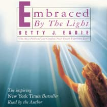 Embraced by the Light by Betty J. Eadie audiobook