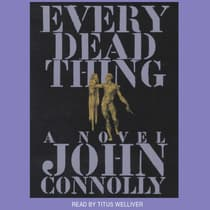 Every Dead Thing by John Connolly audiobook