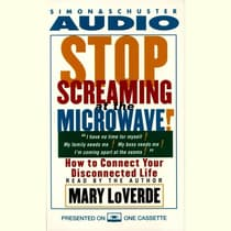 Stop Screaming at the Microwave! by Mary LoVerde audiobook