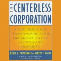 The Centerless Corporation by Bruce A. Pasternack audiobook