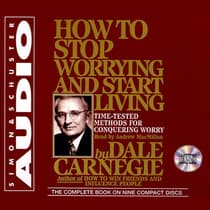 How To Stop Worrying And Start Living by Dale Carnegie audiobook