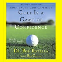 Golf Is A Game Of Confidence by Bob Rotella audiobook