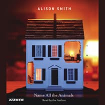 Name All the Animals by Alison Smith audiobook