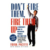 Don't Fire Them, Fire them Up by Frank Pacetta audiobook