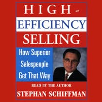 High Efficiency Selling by Stephan Schiffman audiobook