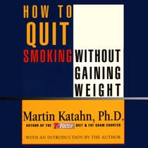 How to Quit Smoking without Gaining Weight by Martin Katahn audiobook