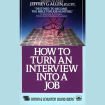 How to Turn An Interview Into A Job by Jeffrey G. Allen audiobook