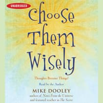 Choose Them Wisely by Mike Dooley audiobook