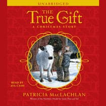 The True Gift by Patricia MacLachlan audiobook