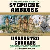 Undaunted Courage by Stephen E. Ambrose audiobook