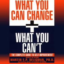 What You Can Change and What You Can't by Martin  E. P. Seligman audiobook