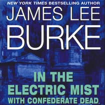 In the Electric Mist with Confederate Dead by James Lee Burke audiobook