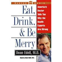 Eat, Drink, & Be Merry by Dean Edell audiobook