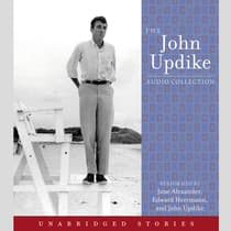 The John Updike Audio Collection by John Updike audiobook