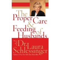 The Proper Care and Feeding of Husbands by Laura Schlessinger audiobook