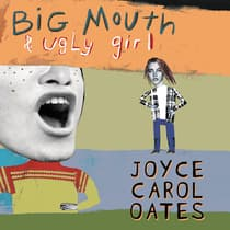 Big Mouth & Ugly Girl by Joyce Carol Oates audiobook