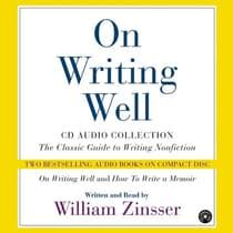 On Writing Well Audio Collection by William Zinsser audiobook