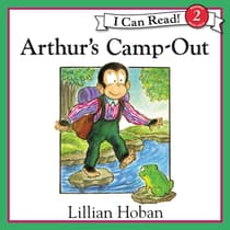 Arthur's Camp-Out by Lillian Hoban audiobook