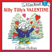Silly Tilly's Valentine by Lillian Hoban audiobook