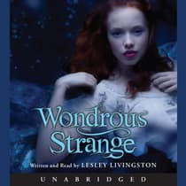 Wondrous Strange by Lesley Livingston audiobook