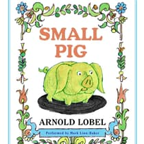 Small Pig by Arnold Lobel audiobook