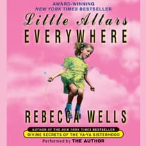 Little Altars Everywhere by Rebecca Wells audiobook