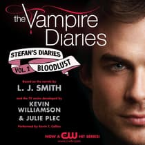 The Vampire Diaries: Stefan's Diaries #2: Bloodlust by L. J. Smith audiobook