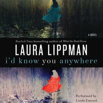 I'd Know You Anywhere by Laura Lippman audiobook