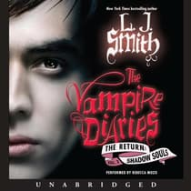 The Vampire Diaries: The Return: Shadow Souls by L. J. Smith audiobook