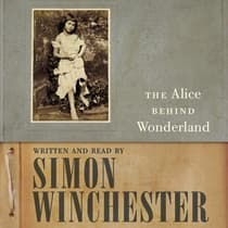 The Alice Behind Wonderland by Simon Winchester audiobook