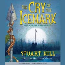 The Cry of the Icemark by Stuart Hill audiobook