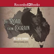 The Road from Coorain by Jill Ker Conway audiobook