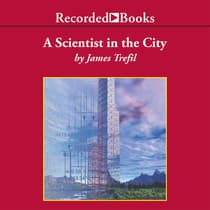 A Scientist in the City by James Trefil audiobook